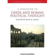 A Companion to Greek and Roman Political Thought by Ryan K. Balot