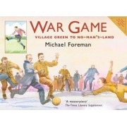 War Game: Village Green To No-Man's-Land by Michael Foreman