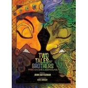 Two Tales of Brothers from Ancient Mesopotamia by John Heffernan