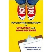 Clinical Manual for the Psychiatric Interview of Children and Adolescents by Claudio Cepeda