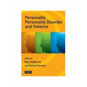 Personality, Personality Disorder and Violence by Mary McMurran
