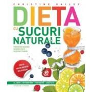 DIETA CU SUCURI NATURALE - EDITIA A 2-A