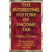The Interesting History of Income Tax by William J Federer