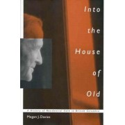 Into the House of Old by Megan Jean Davies