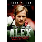 Let Me Tell You About Alex by John Virgo