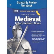 Holt California Social Studies: World History Medieval to Early Modern Times Standards Review Workbook by Holt Rinehart & Winston