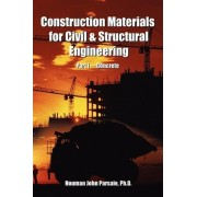 Construction Materials for Civil & Structural Engineering by Houman John Parsaie
