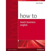 How to Teach Business English by Evan Frendo
