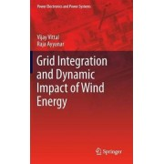 Grid Integration and Dynamic Impact of Wind Energy by Vijay Vittal