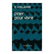 Prier pour vivre - René Voillaume - Livre