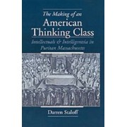 The Making of an American Thinking Class by Darren Staloff
