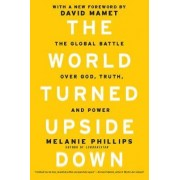 World Turned Upside Down by Melanie Phillips