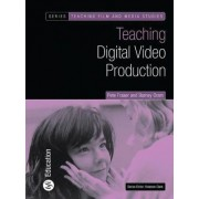 Teaching Digital Video Production by Barney Oram