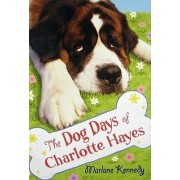 The Dog Days of Charlotte Hayes by Marlane Kennedy
