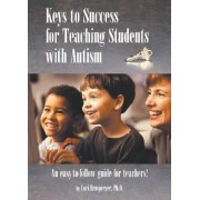 Keys to Success for Teaching Students with Autism by Lori Ernsperger