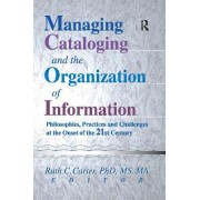Managing Cataloging and the Organization of Information by Ruth C. Carter