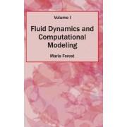 Fluid Dynamics and Computational Modeling: Volume I
