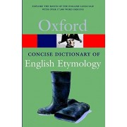 The Concise Oxford Dictionary of English Etymology - T.F. Hoad