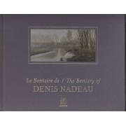 Le Bestiaire / The Bestiary Of Denis Nadeau