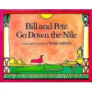 Bill and Pete Go Down the Nile by Tomie DePaola