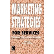 Marketing Strategies for Services by M. M. Kostecki