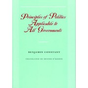 Principles of Politics Applicable to All Governments by Benjamin Constant
