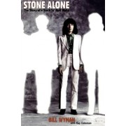 Stone Alone: The Story of a Rock 'n' Roll Band