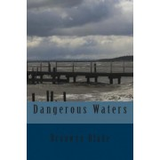 Dangerous Waters by Bronwyn Blake