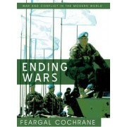 Ending Wars by Feargal Cochrane