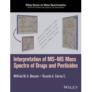 Interpretation of MS-MS Mass Spectra of Drugs and Pesticides by Wilfried M. A. Niessen