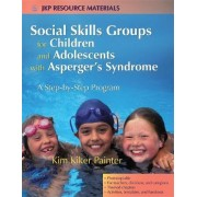 Social Skills Groups for Children and Adolescents with Asperger's Syndrome by Kim Kiker Painter
