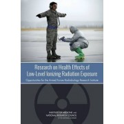 Research on Health Effects of Low-Level Ionizing Radiation Exposure by Committee on Research Directions in Human Biological Effects of Low-Level Ionizing Radiation