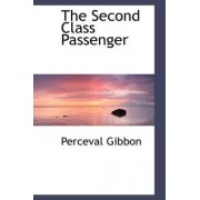 The Second Class Passenger by Perceval Gibbon