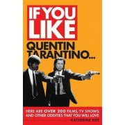 If You Like Quentin Tarantino... by Katherine Ride