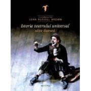 Istoria teatrului universal editie ilustrata - John Russell Brown