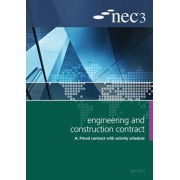 NEC3 Engineering and Construction Contract Option A: Price Contract with Activity Schedule by NEC