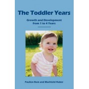 The Toddler Years by Paulien Bom