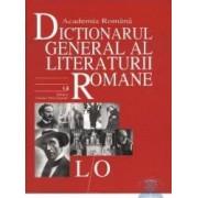 LO - Dictionarul General al Literaturii Romane - Academia Romana