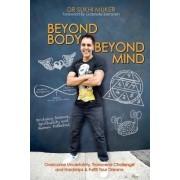 Beyond Body Beyond Mind by Dr Sukhi Muker