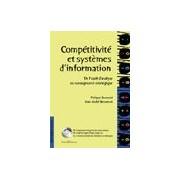 Competitivite Et Systemes D'information - De L'outil D'analyse Au Management Stratégique, Avec Cd-Ro