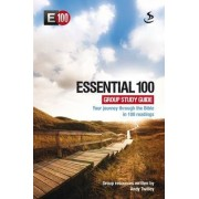 Essential 100: Group Study Guide by Andy Twilley