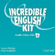 Incredible English 6: Class Audio CDs by Sarah Phillips
