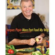 Jacques Pepin More Fast Food My Way by Jacques Pepin