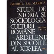 Studii De Istoria Si Sociologia Culturii Romane Ardelene Din Sec. Al Xix-lea Vol 2 - George Em. Marica