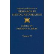 International Review of Research in Mental Retardation: Volume 22 by Laraine Masters Glidden