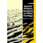 Spatial Pattern Analysis in Plant Ecology by Mark R. T. Dale