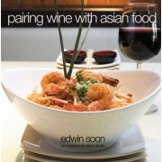 Pairing Wine with Asian Food by Edwin Soon