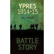 Battle Story: Ypres by William Fowler