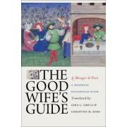 The Good Wife's Guide (Le Menagier de Paris) by Gina L. Greco