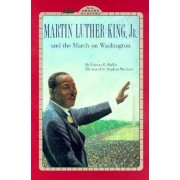 Martin Luther King and the March on Washington by Frances E Ruffin